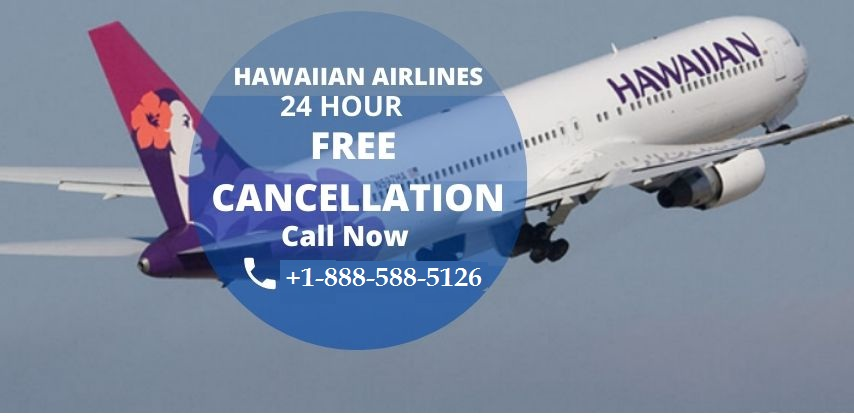 Hwaiian Airlines Cancellation Policy